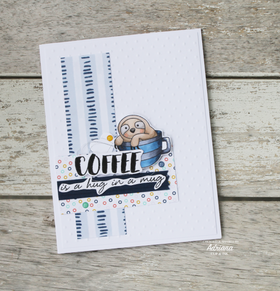 greeting card, Slothy Coffee (Newton's Nook Designs), sentiment from Coffee Love (Altenew)